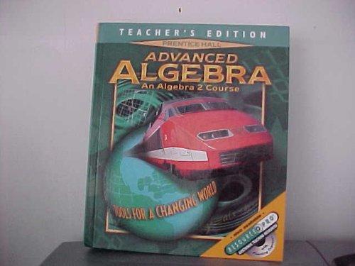 Advanced Algebra An Algebra 2 Course Teacher's: Bellman; Bragg