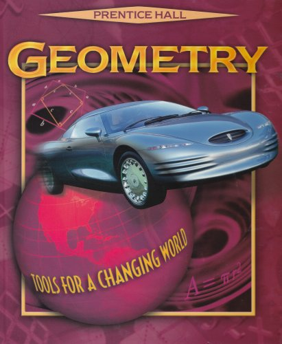 Prentice Hall Geometry: Tools for a Changing: Laurie E. Bass