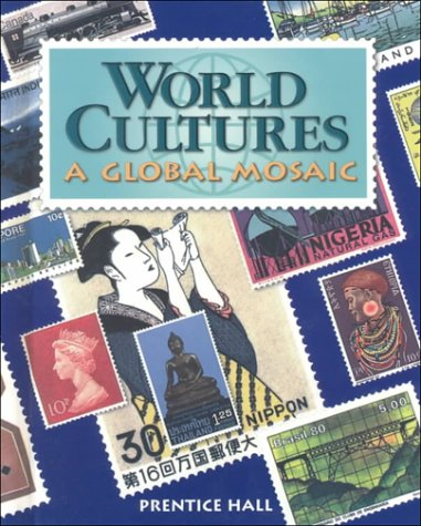 World Cultures: Global Mosaic (0130501913) by Iftikhar Ahmad; Herbert Brodsky; Marylee S. Crofts; Elisabeth Gaynor Ellis