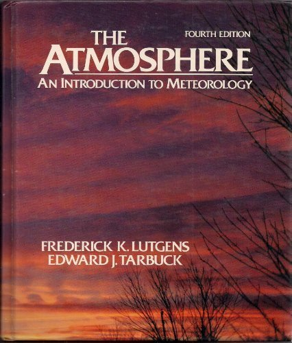 9780130501967: The Atmosphere: Introduction to Meteorology