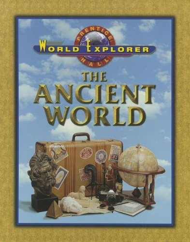 World Explorer The Ancient World: PRENTICE HALL