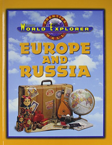 9780130502247: WORLD EXPLORER: EUROPE AND RUSSIA SECOND EDITION STUDENT EDITION 2001C
