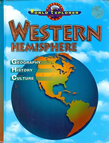 9780130502353: Western Hemisphere Geography History Culture