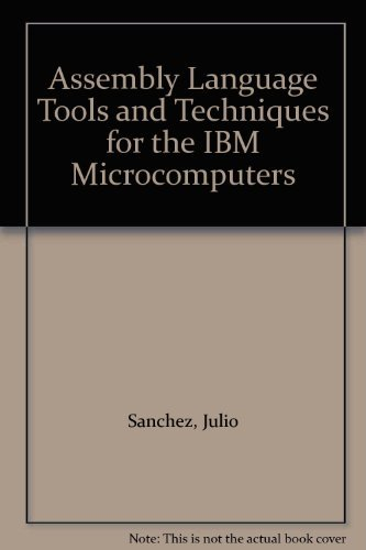 9780130502612: Assembly Language Tools and Techniques for the IBM Microcomputers