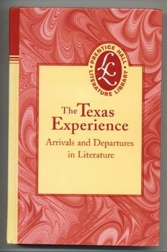 The Texas Experience: Arrivals and Departures in: Prentice Hall Literature