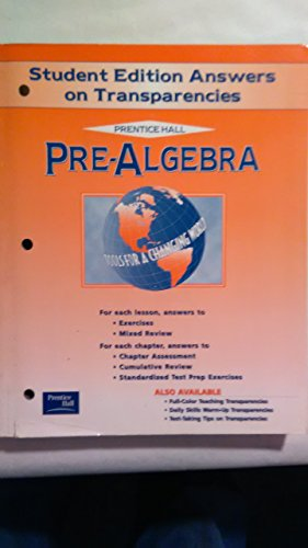 9780130504623: Prentice Hall Pre-Algebra: Tools for a Changing World; Student Edition Answers on Transparencies