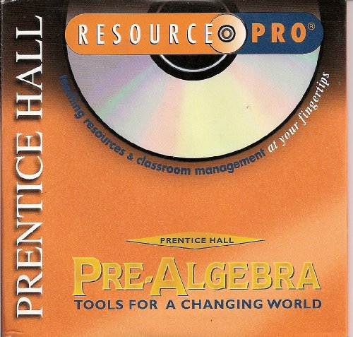 PRENTICE HALL RESOURCE PRO: Pre-ALGEBRA, Tools For A Changing World. Teaching Resources and ...