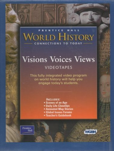 World History-Connections To Today: Visions, Voices, Views-Survey Edition:VHS Set & Teacher&#...