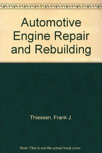 9780130510129: Automotive Engine Repair and Rebuilding