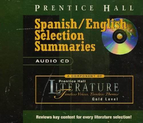 9780130511003: Spanish / English Selection Summaries Audio Cd Gold Level (Prentice-Hall Literature Timeless Voices Timeless Themes)