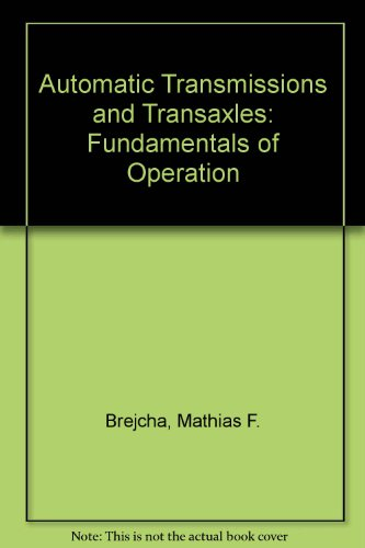 9780130512024: Automatic Transmissions and Transaxles: Fundamentals of Operation