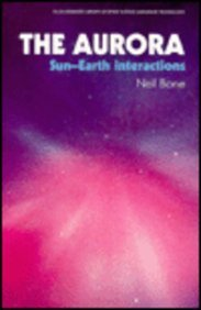 9780130513922: The Aurora: Sun-Earth Interactions (Ellis Horwood Library of Space Science and Space Technology)