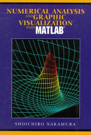 9780130515186: Numerical Analysis and Graphics Visualization With Matlab