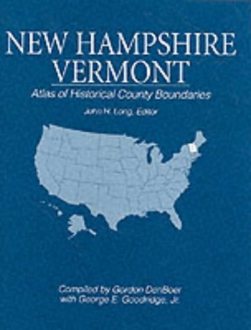 9780130519542: Atlas of Historical County Boundaries: New Hampshire and Vermont