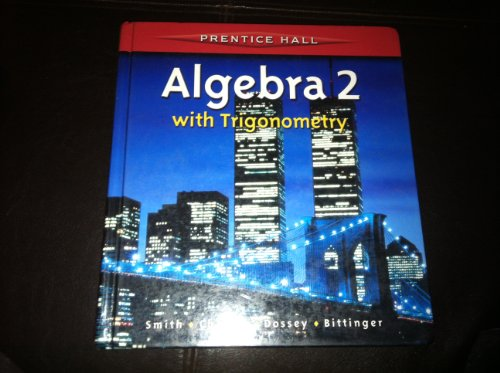 9780130519689: ALGEBRA 2 WITH TRIGONOMETRY BY SMITH STUDENT EDITION 2001C