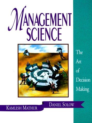 Management Science: The Art of Decision Making/Book: Kamlesh Mathur, Daniel