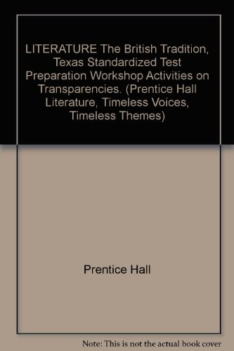 9780130521941: LITERATURE The British Tradition, Texas Standardized Test Preparation Workshop Activities on Transparencies. (Prentice Hall Literature, Timeless Voices, Timeless Themes)