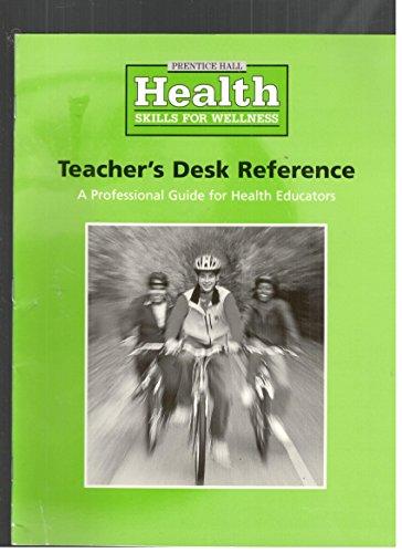 9780130524065: Health Skills for Wellness-teacher's Desk Reference