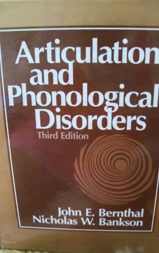 Articulation and Phonological Disorders: Bernthal, John E.;