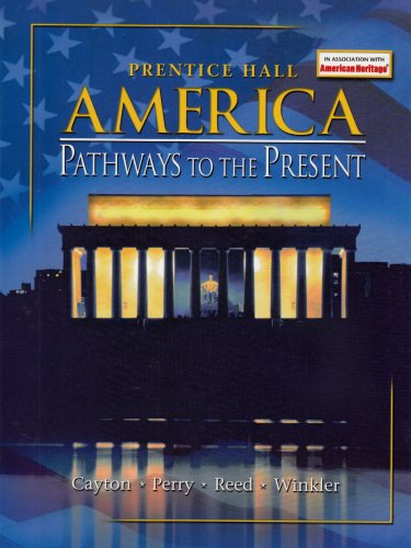 9780130528490: AMERICA: PATHWAYS TO THE PRESENT 5E SURVEY STUDENT EDITION 2003C
