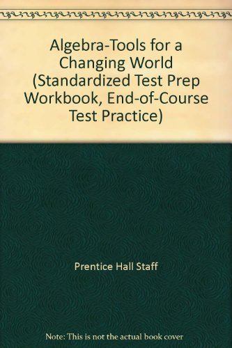 9780130529398: Algebra-Tools for a Changing World (Standardized Test Prep Workbook, End-of-Course Test Practice)