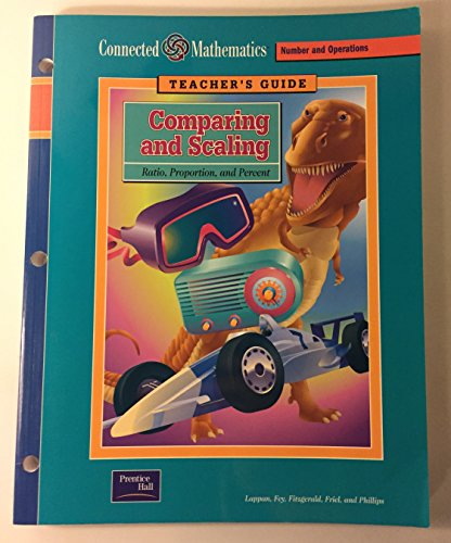 9780130531032: Connected Mathematics: Comparing and Scaling Ratio, Proportion and Percent Grade 7 Teacher's Guide