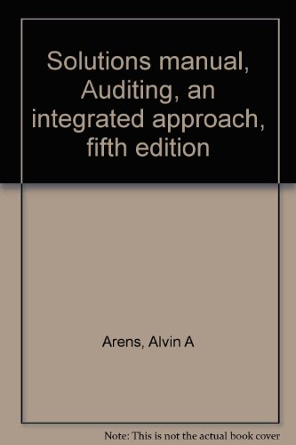 9780130534309: Solutions manual, Auditing, an integrated approach, fifth edition