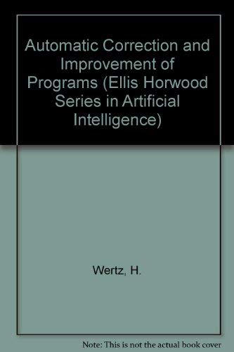 9780130534972: Automatic Correction and Improvement of Programs (Ellis Horwood Books in Computing Science)