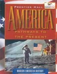 9780130536280: AMERICA: PATHWAYS TO THE PRESENT MODERN STUDENT EDITION 2002C FOURTH EDITION