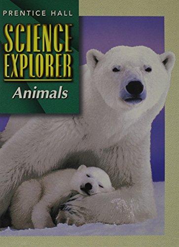 9780130540614: SCIENCE EXPLORER 2E ANIMALS STUDENT EDITION 2002C (Prentice Hall Science Explorer)