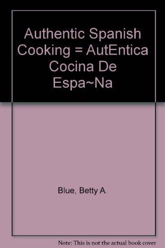 9780130540720: Authentic Spanish Cooking = AutEntica Cocina De Espa~Na