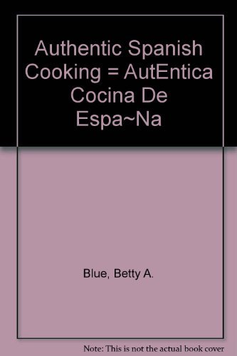 9780130540720: Authentic Spanish Cooking = AutEntica Cocina De Espa~Na