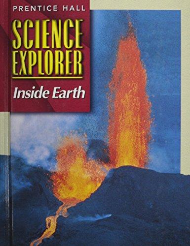 9780130540751: SCIENCE EXPLORER 2E INSIDE EARTH STUDENT EDITION 2002C (Prentice Hall Science Explorer)
