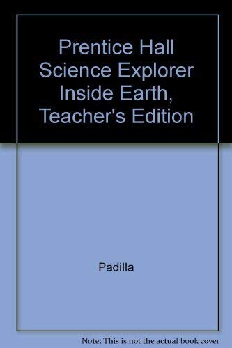 9780130540768: Prentice Hall Science Explorer Inside Earth, Teacher's Edition