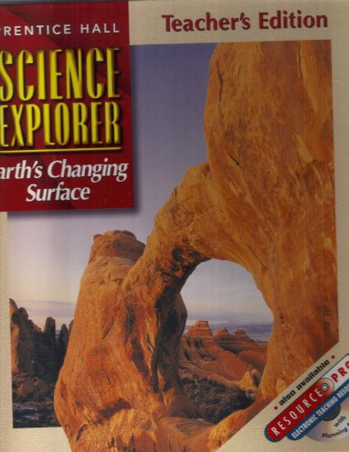 9780130540799: Earths Changing Surface, Teacher's Edition (Prentice Hall Science Explorer)