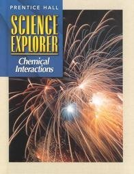 9780130540942: SCIENCE EXPLORER 2E CHEMICAL INTERACTIONS STUDENT EDITION 2002C