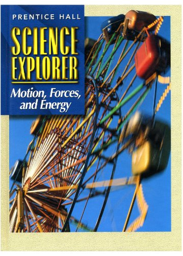 9780130540973: SCIENCE EXPLORER 2E MOTION, FORCES & ENERGY STUDENT EDITION 2002C