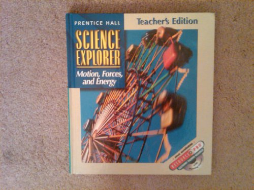 9780130540997: Prentice Hall Science Explorer: Motion, Forces, and Energy, Teacher's Edition