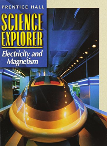 9780130541017: SCIENCE EXPLORER 2E ELECTRICITY & MAGNETISM STUDENT EDITION 2002C