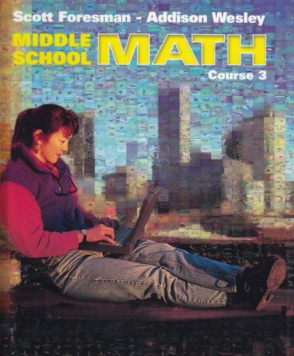 9780130541116: MIDDLE SCHOOL MATH COURSE 3 STUDENT EDITION 2002C (Scott Foresman-Addison Wesley)