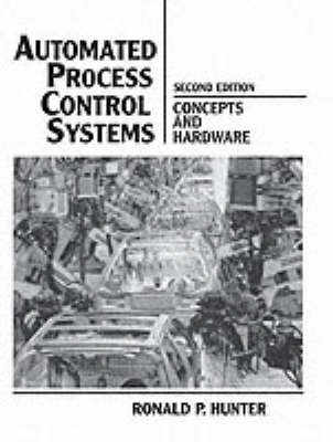 9780130541802: Automated Process Control Systems: Concepts and Hardware