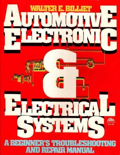 9780130542489: Automotive Electronic and Electrical Systems: A Beginner's Troubleshooting and Repair Manual
