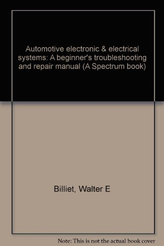 9780130542557: Automotive electronic & electrical systems: A beginner's troubleshooting and repair manual