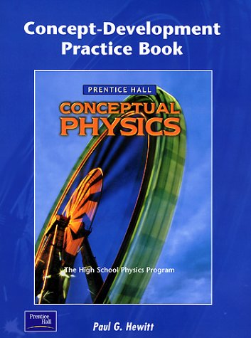 9780130542595: Conceptual Physics Concept-Development Practice Book