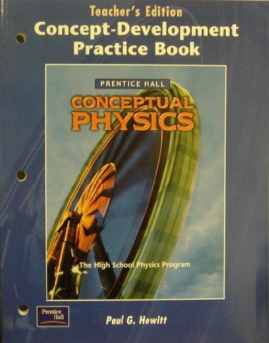 Conceptual Physics: Concept-Development Practice Book, Teacher's Edition: Hewitt, Paul G.