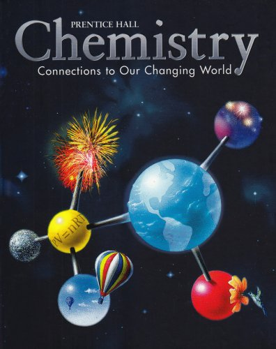 CHEMISTRY:CONNECTIONS TO OUR CHANGING WORLD REVISED 2ND EDITION STUDENT EDITION 2002C: PRENTICE ...