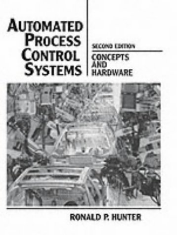 Automated Process Control Systems: Concepts and Hardware: Hunter