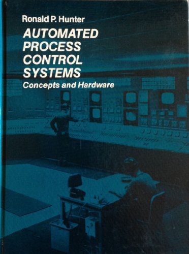 Automated process control systems: Concepts and hardware: Ronald P Hunter