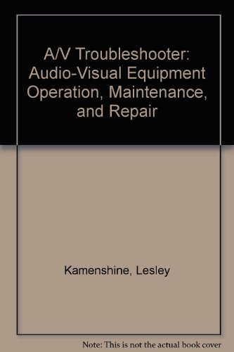 9780130545114: A/V Troubleshooter: Audio-Visual Equipment Operation, Maintenance, and Repair