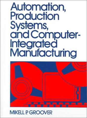 9780130546524: Automation, Production Systems and Computer Integrated Manufacturing